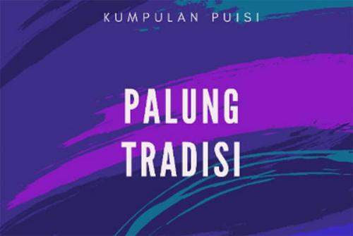 Buku Palung Tradisi Diluncurkan Pada Puncak Perayaan Hari Puisi di Jakarta