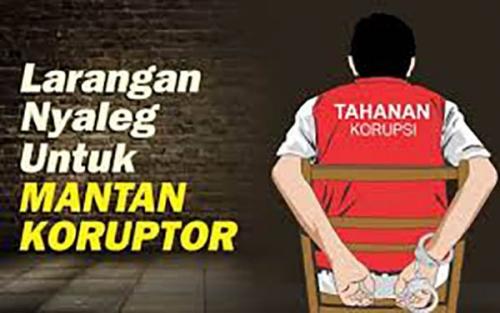 Larangan Mantan Korupsi Jadi Caleg Dinilai Terlalu Berlebihan